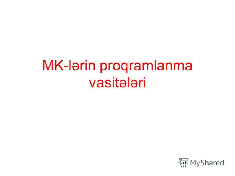 MK-lərin proqramlanma vasitələri