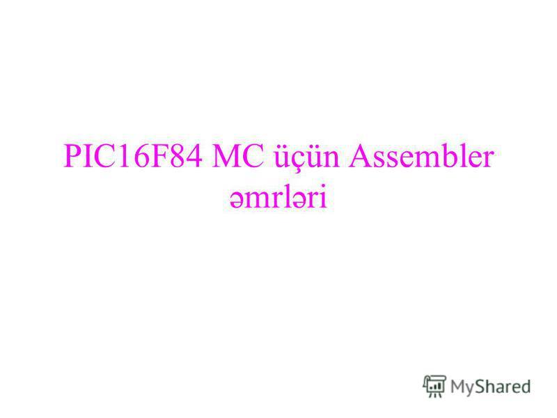 PIC16F84 MC üçün Assembler əmrləri