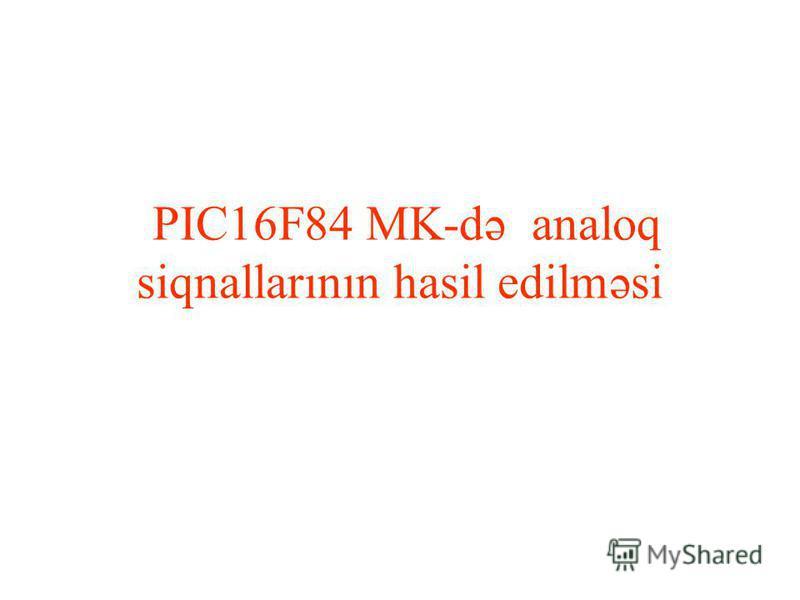 PIC16F84 MK-də analoq siqnallarının hasil edilməsi