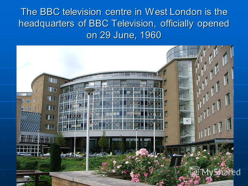 The BBC television centre in West London is the headquarters of BBC Television, officially opened on 29 June, 1960