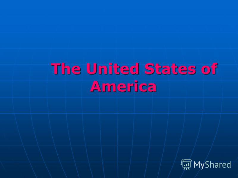 The United States of America The United States of America