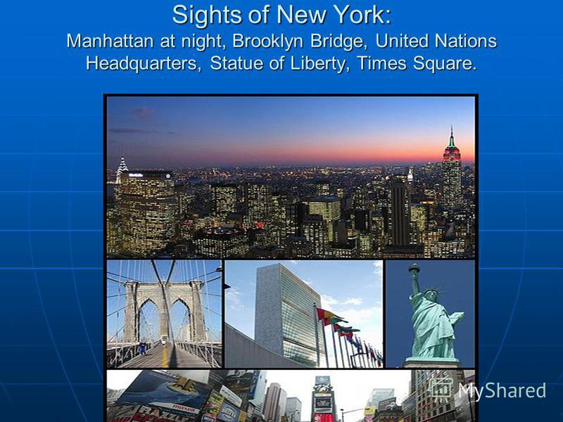 Sights of New York: Manhattan at night, Brooklyn Bridge, United Nations Headquarters, Statue of Liberty, Times Square. Sights of New York: Manhattan at night, Brooklyn Bridge, United Nations Headquarters, Statue of Liberty, Times Square.
