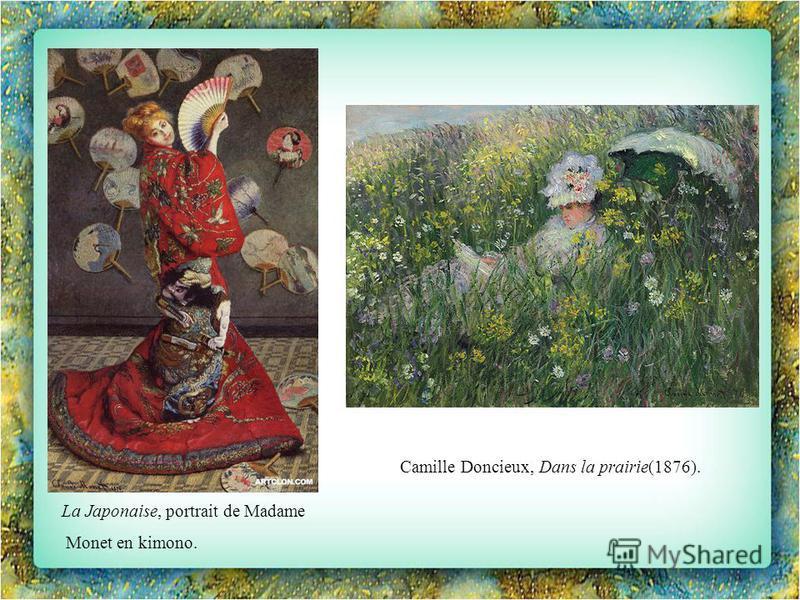 La Japonaise, portrait de Madame Monet en kimono. Camille Doncieux, Dans la prairie(1876).