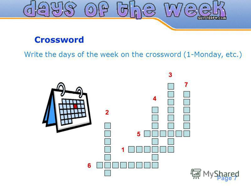 Powerpoint Templates Page 7 Crossword Write the days of the week on the crossword (1-Monday, etc.)