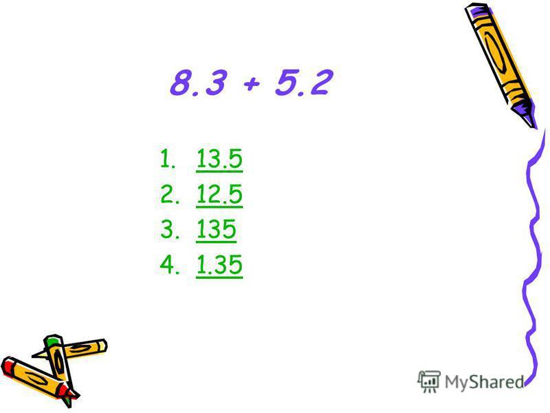 8.3 + 5.2 1.13.513.5 2.12.5 3.135 4.1.35