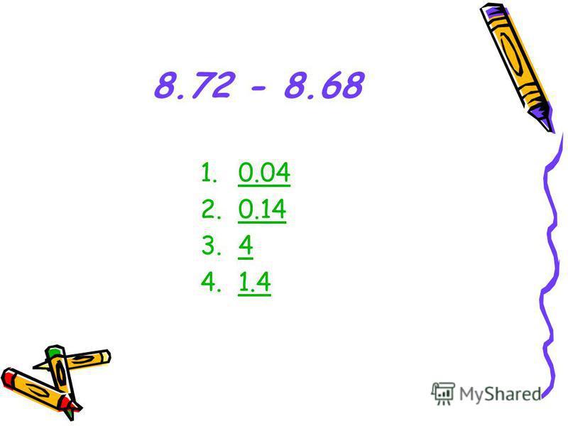 8.72 - 8.68 1.0.040.04 2.0.14 3.4 4.1.4