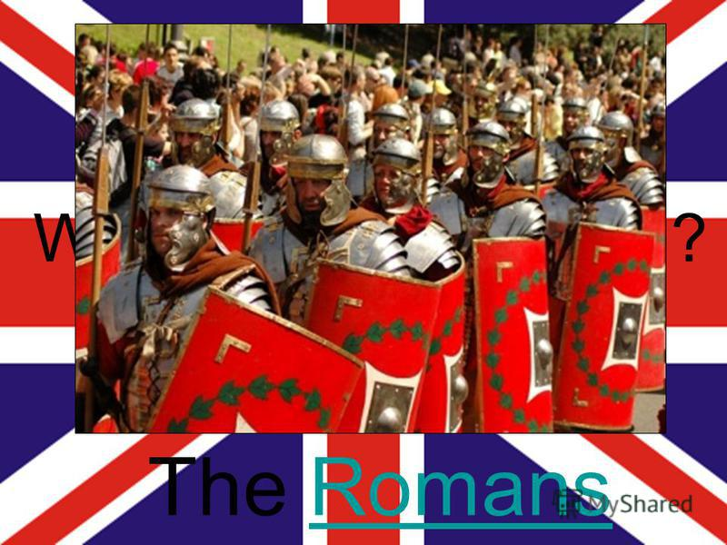 Who founded London? The RomansRomans