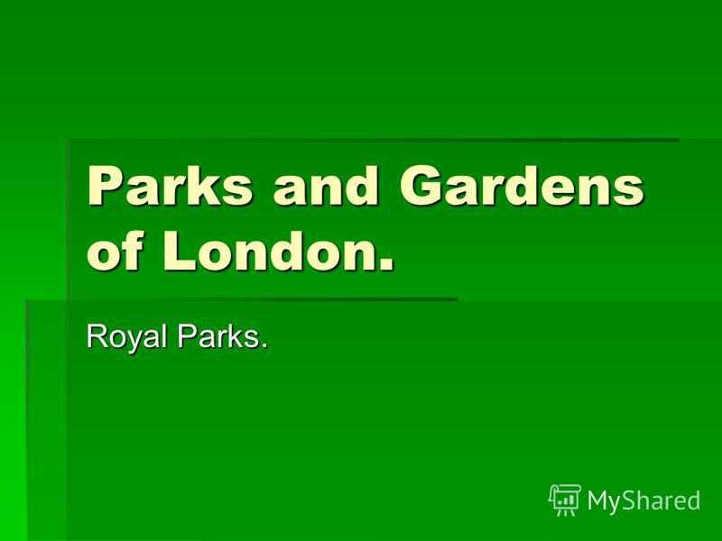 Parks and Gardens of London. Royal Parks.