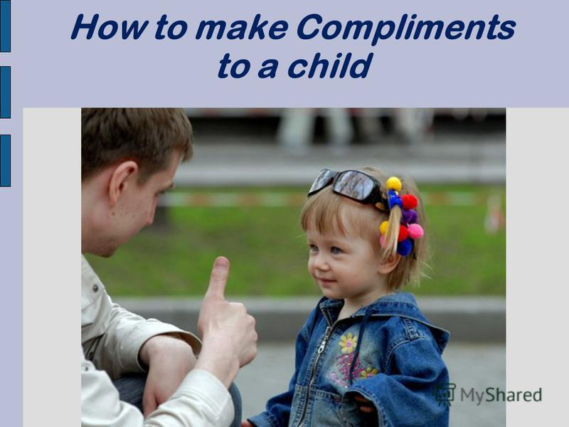 How to make Compliments to a child