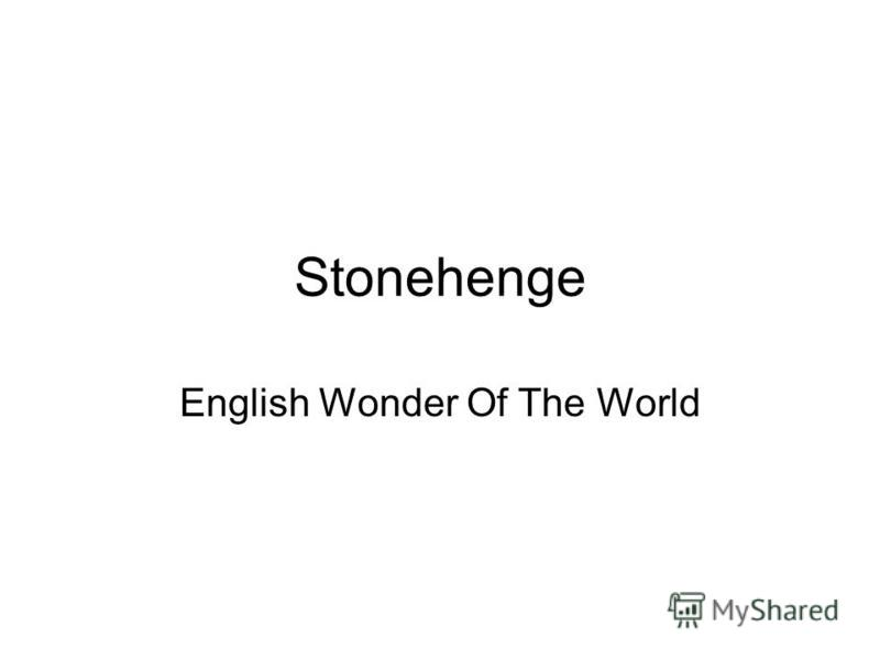 Stonehenge English Wonder Of The World