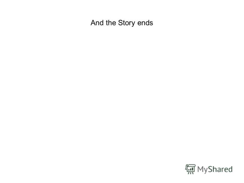 And the Story ends