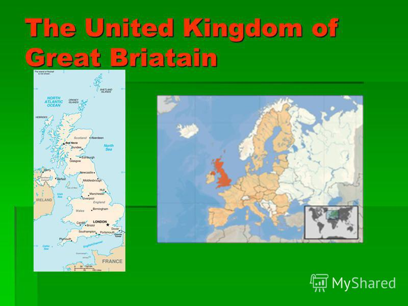 The United Kingdom of Great Briatain