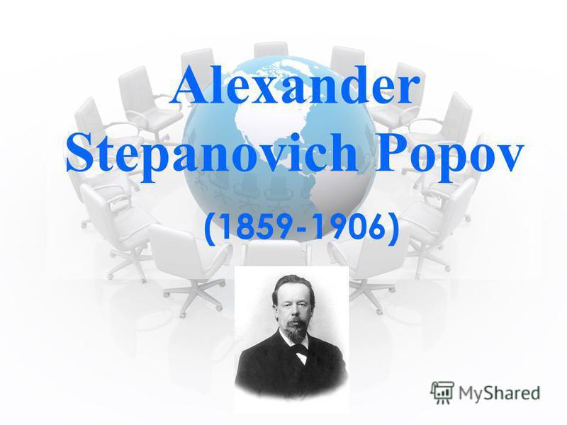 Alexander Stepanovich Popov (1859-1906)