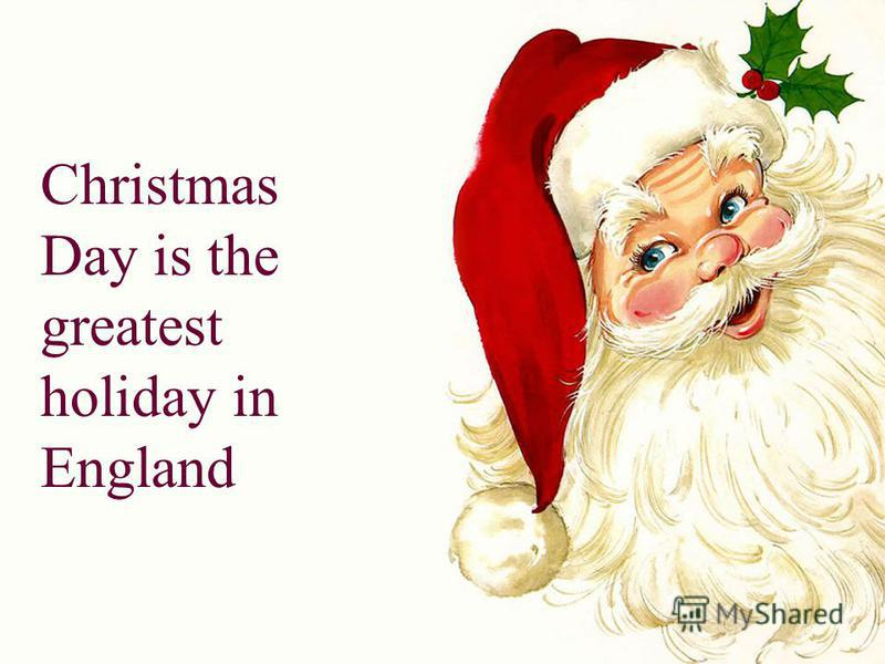 Christmas Day is the greatest holiday in England