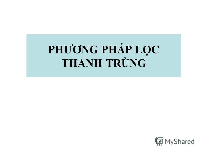 PHƯƠNG PHÁP LC THANH TRÙNG