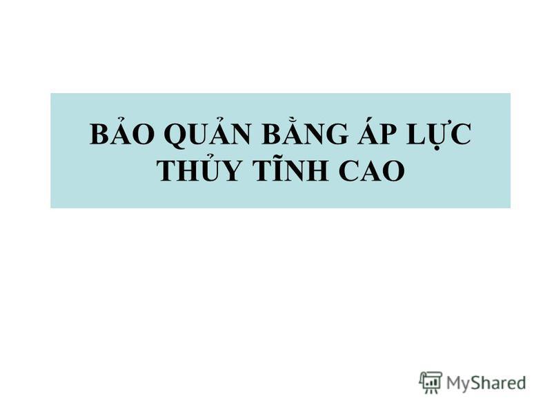 BO QUN BNG ÁP LC THY TĨNH CAO
