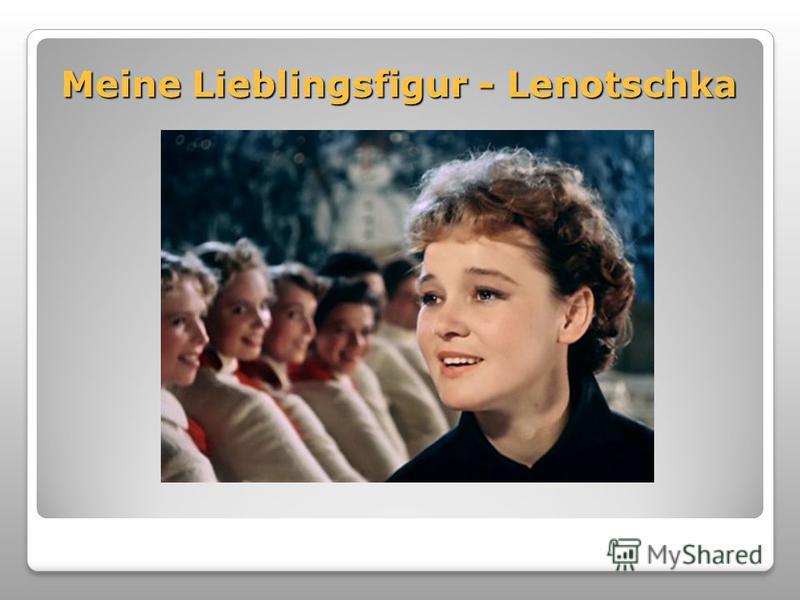 Meine Lieblingsfigur - Lenotschka