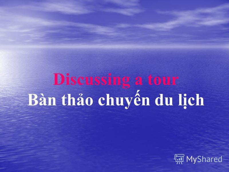 Discussing a tour Bàn tho chuyn du lch