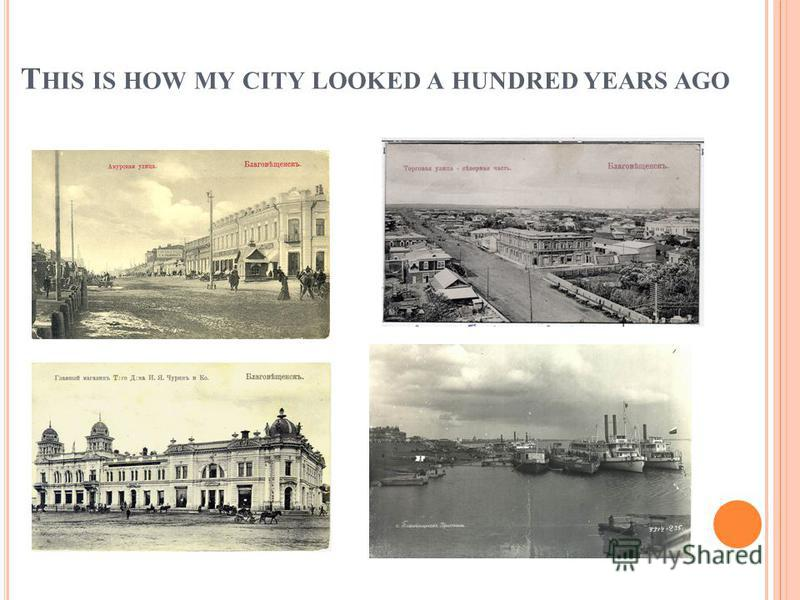 T HIS IS HOW MY CITY LOOKED A HUNDRED YEARS AGO