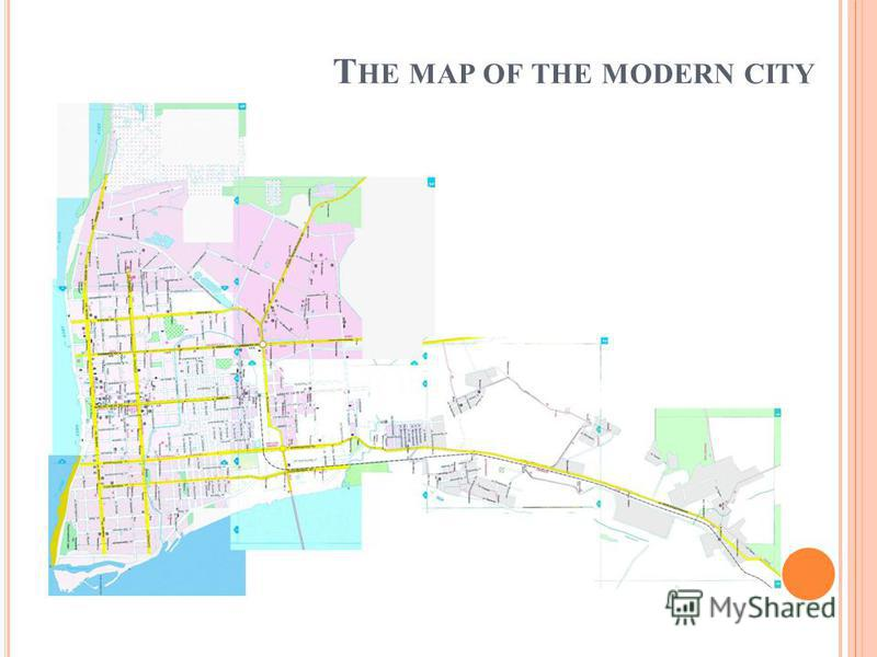 T HE MAP OF THE MODERN CITY