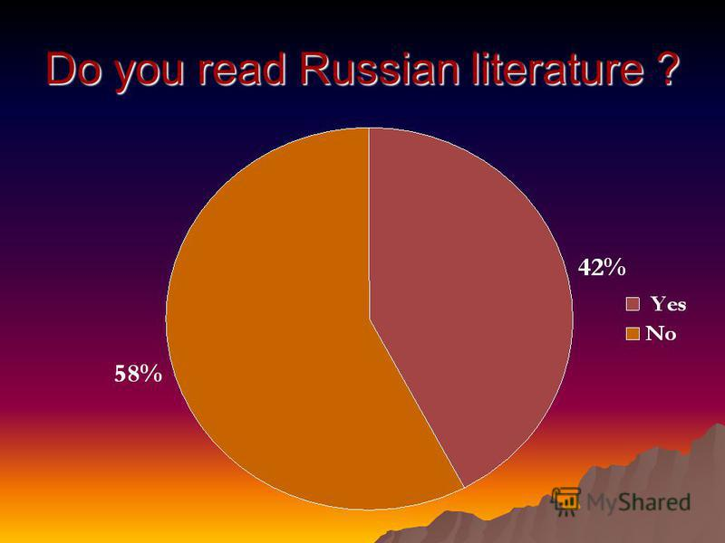 Do you read Russian literature ?