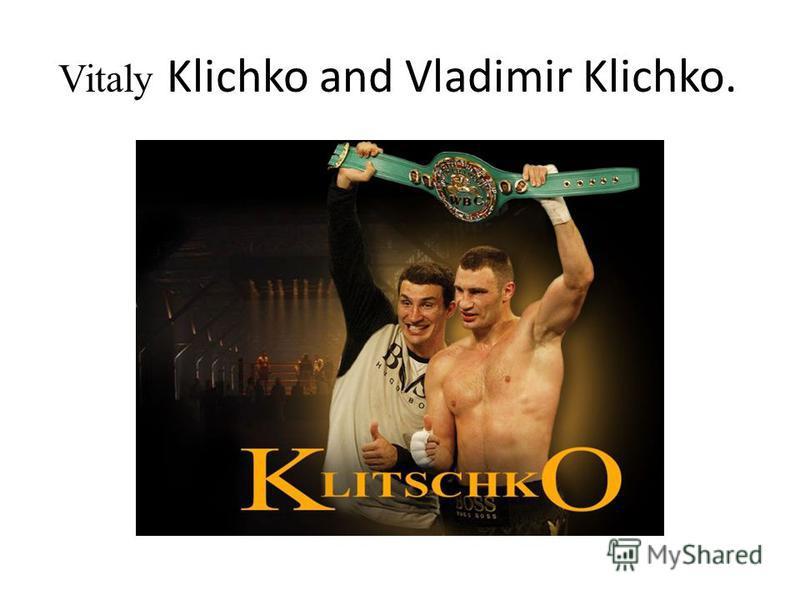 Vitaly Klichko and Vladimir Klichko.