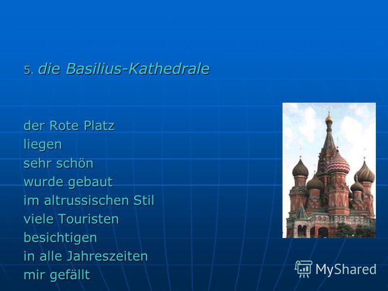 5. die Basilius-Kathedrale der Rote Platz liegen sehr schön wurde gebaut im altrussischen Stil viele Touristen besichtigen in alle Jahreszeiten mir gefällt