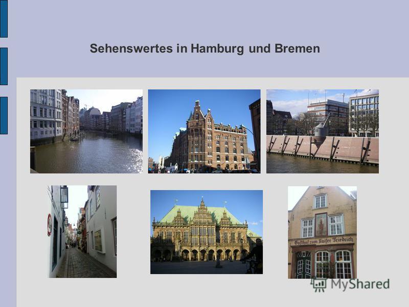 Sehenswertes in Hamburg und Bremen