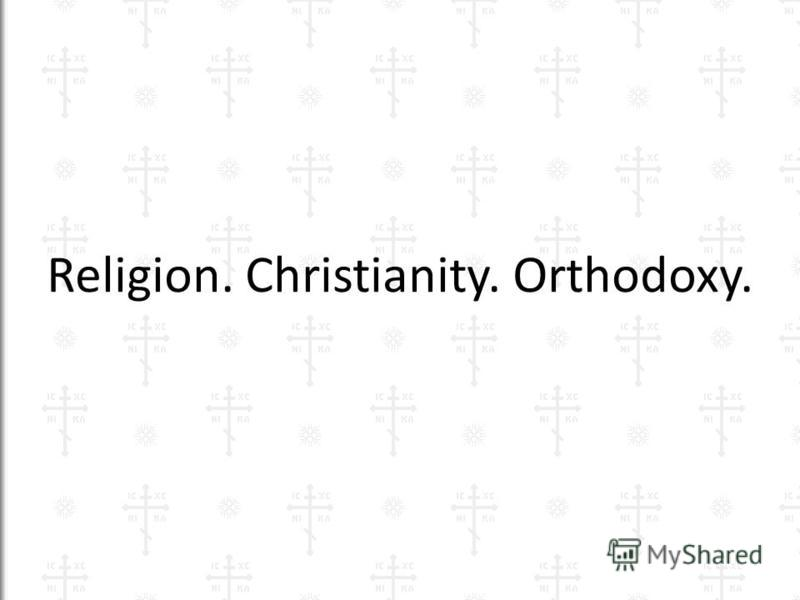 Religion. Christianity. Orthodoxy.