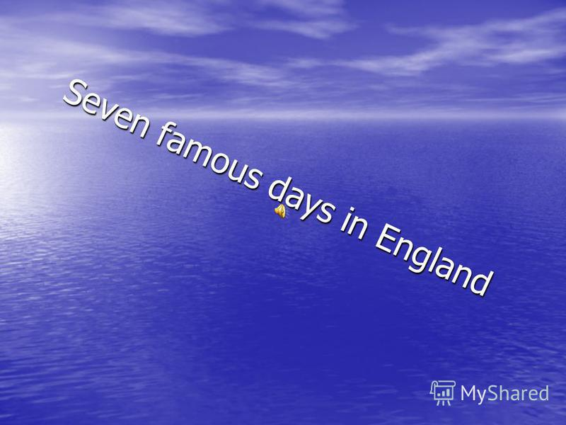 Seven famous days in England