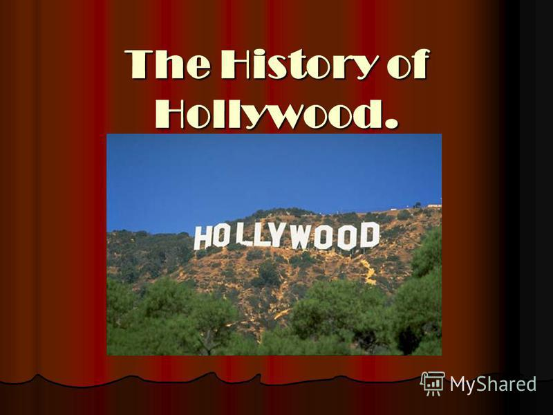 The History of Hollywood.