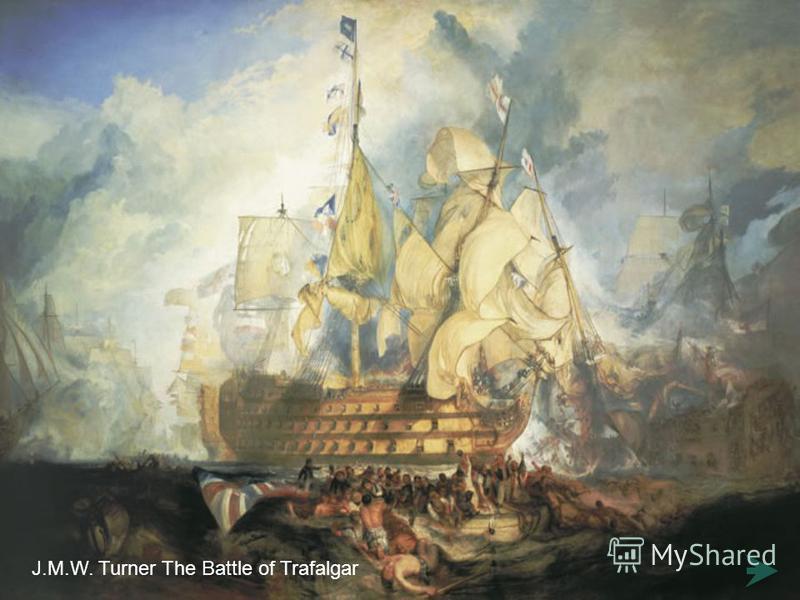 J.M.W. Turner The Battle of Trafalgar