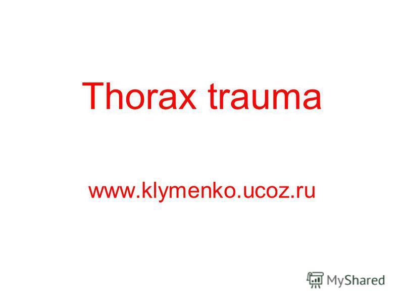 Thorax trauma www.klymenko.ucoz.ru