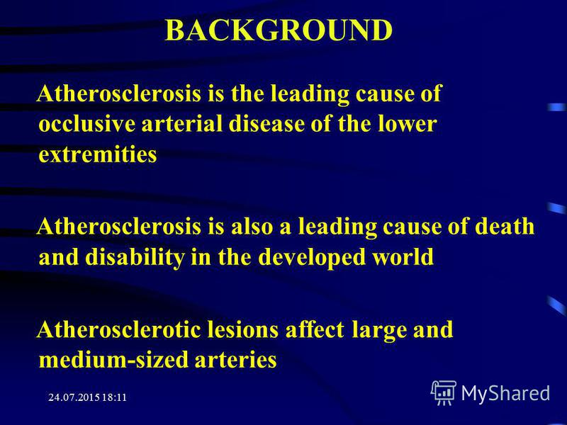 24.07.2015 18:12 BACKGROUND Atherosclerosis is the leading cause of occlusive arterial disease of the lower extremities Atherosclerosis is also a leading cause of death and disability in the developed world Atherosclerotic lesions affect large and me