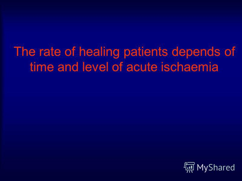 The rate of healing patients depends of time and level of acute ischaemia
