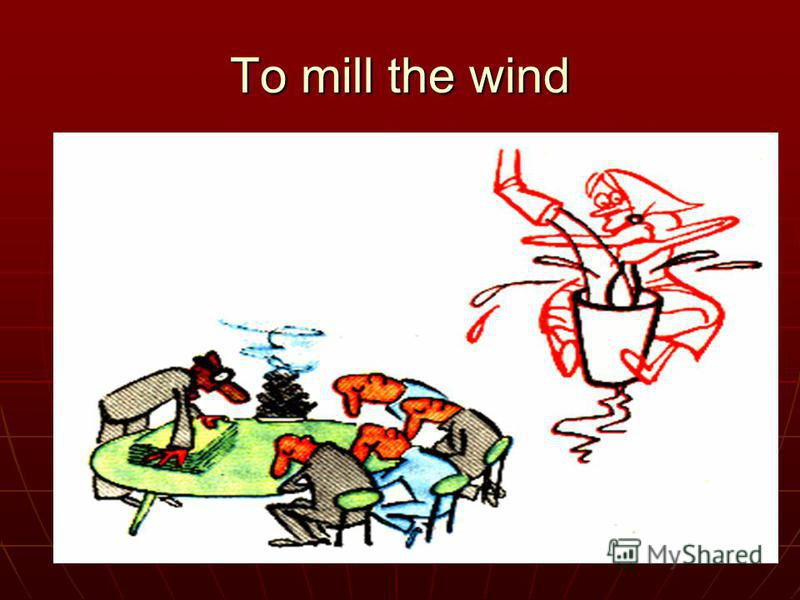 To mill the wind