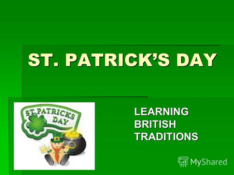 ST. PATRICKS DAY LEARNING BRITISH TRADITIONS