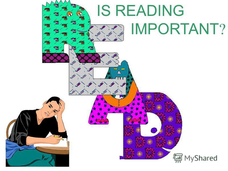 IS READING IMPORTANT ?