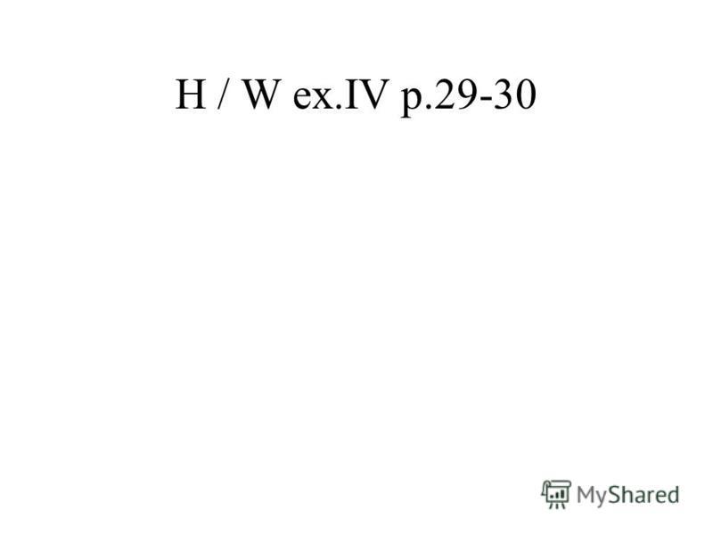 H / W ex.IV p.29-30