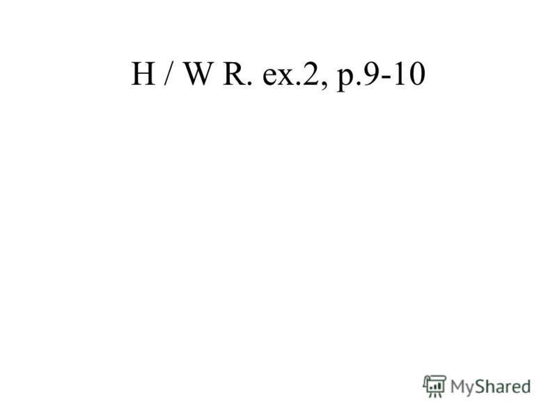 H / W R. ex.2, p.9-10