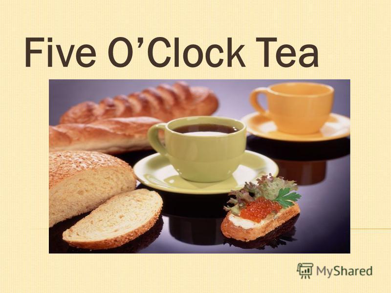 Five OClock Tea