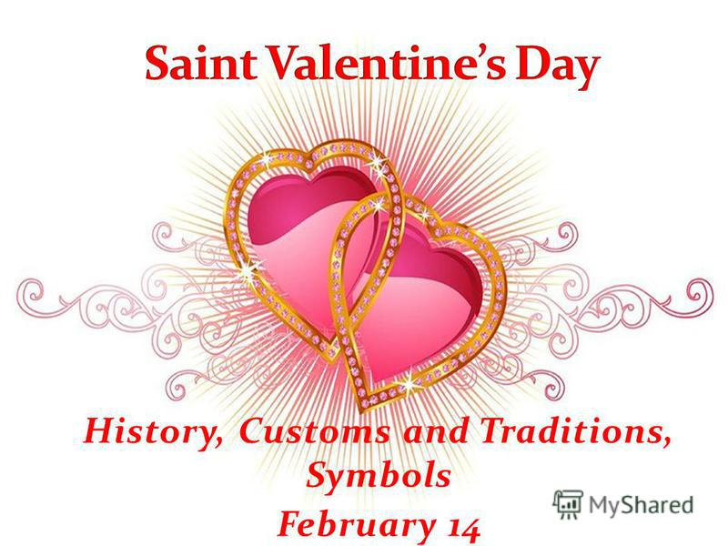 History, Customs and Traditions, Symbols February 14
