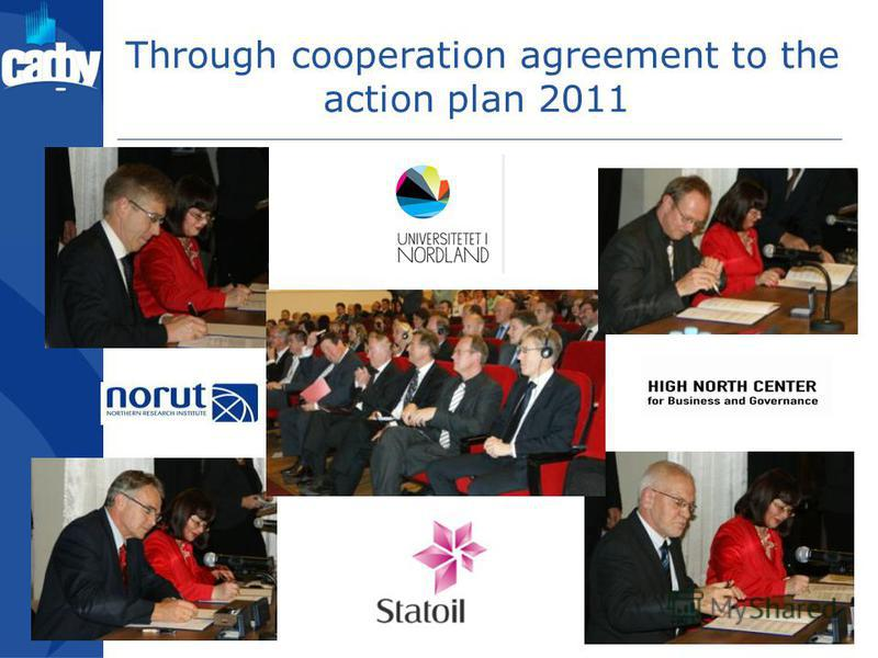 Through cooperation agreement to the action plan 2011