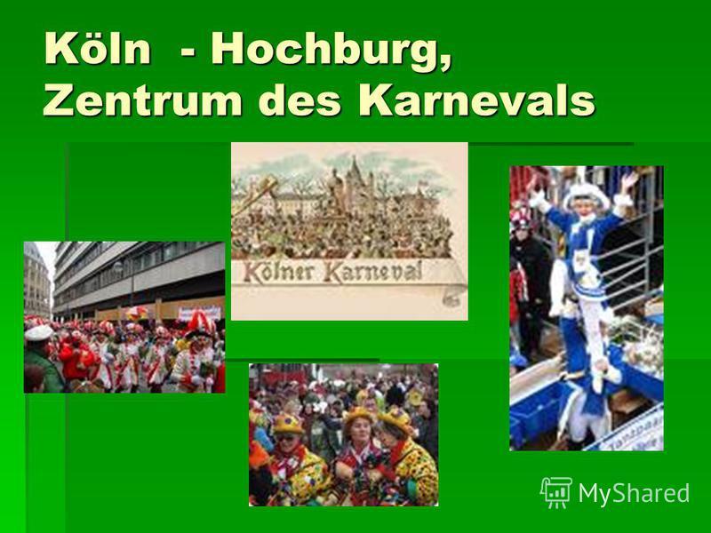 Köln - Hochburg, Zentrum des Karnevals