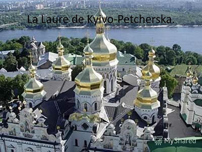 La Laure de Kyivo-Petcherska.