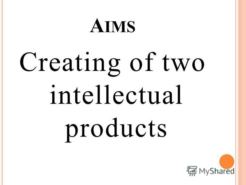 A IMS Creating of two intellectual products