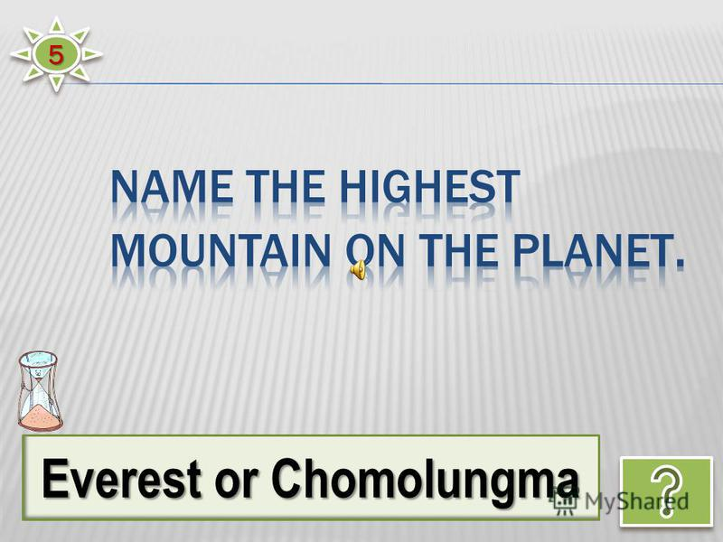 55 Everest or Chomolungma
