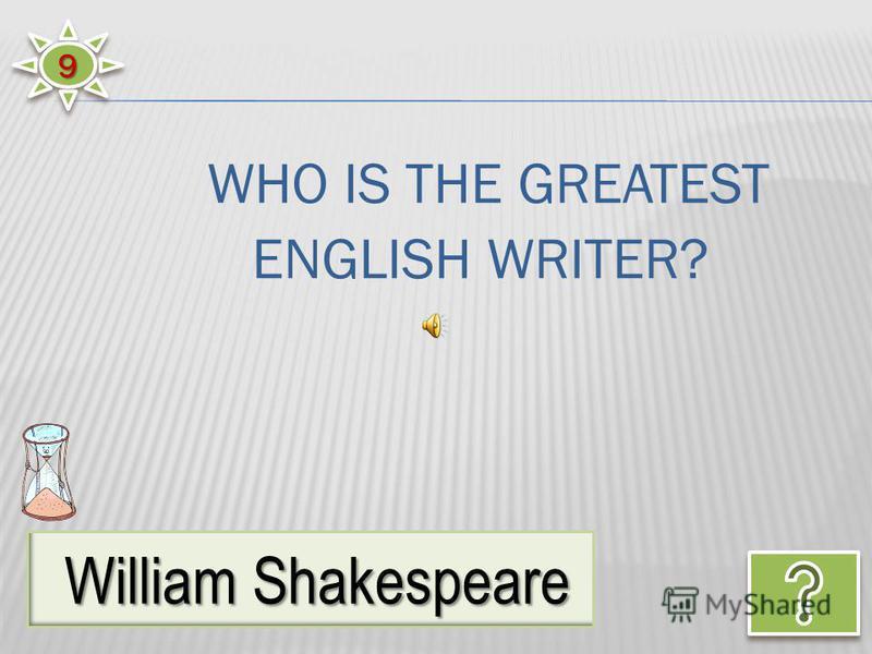 99 William Shakespeare William Shakespeare WHO IS THE GREATEST ENGLISH WRITER?