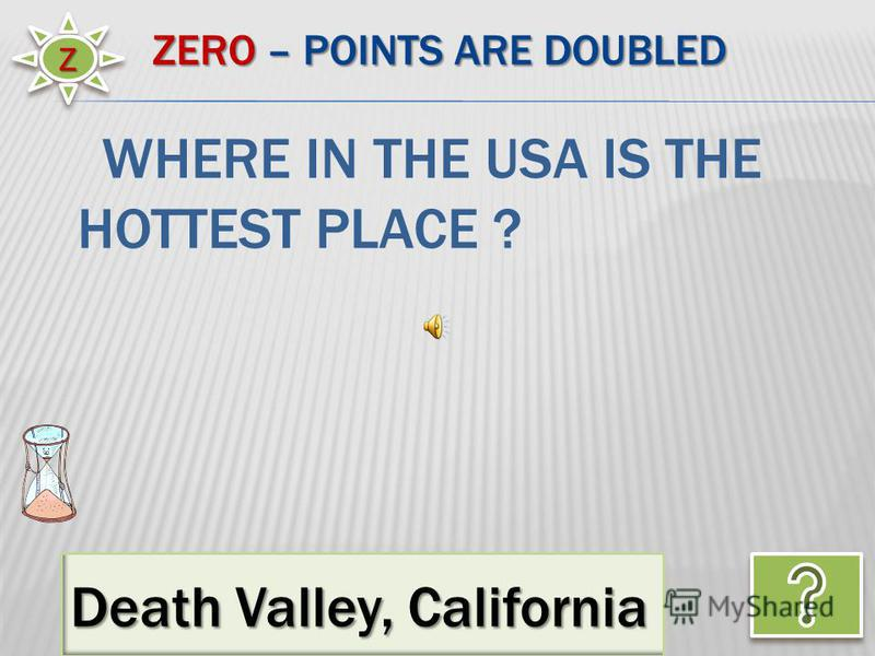 ZZ Death Valley, California WHERE IN THE USA IS THE HOTTEST PLACE ?