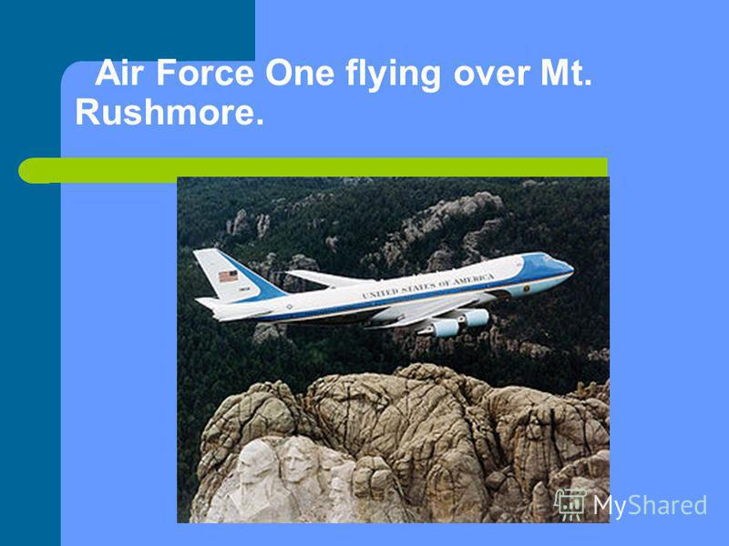 Air Force One flying over Mt. Rushmore.